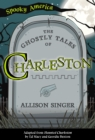The Ghostly Tales of Charleston - eBook