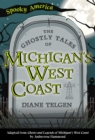 The Ghostly Tales of Michigan's West Coast - eBook