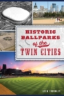Historic Ballparks of the Twin Cities - eBook