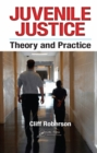 Juvenile Justice : Theory and Practice - eBook