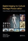 Digital Imaging for Cultural Heritage Preservation : Analysis, Restoration, and Reconstruction of Ancient Artworks - eBook