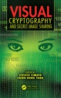 Visual Cryptography and Secret Image Sharing - eBook