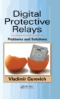 Digital Protective Relays : Problems and Solutions - eBook