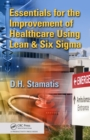 Essentials for the Improvement of Healthcare Using Lean & Six Sigma - eBook