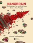 Nanobrain : The Making of an Artificial Brain from a Time Crystal - Book