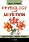 Case Studies in Physiology and Nutrition - eBook
