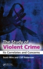 The Study of Violent Crime : Its Correlates and Concerns - eBook