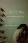 Bullying : The Social Destruction of Self - Book