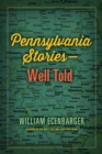 Pennsylvania Stories--Well Told - eBook
