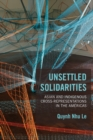 Unsettled Solidarities : Asian and Indigenous Cross-Representations in the Americas - eBook