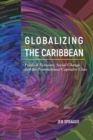 Globalizing the Caribbean : Political Economy, Social Change, and the Transnational Capitalist Class - eBook