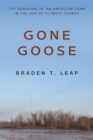 Gone Goose : The Remaking of an American Town in the Age of Climate Change - eBook