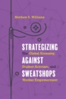 Strategizing against Sweatshops : The Global Economy, Student Activism, and Worker Empowerment - Book