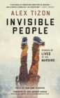 Invisible People : Stories of Lives at the Margins - Book