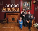 Armed America : Portraits of Gun Owners in Their Homes - eBook