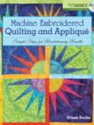 Machine Embroidered Quilting and Applique : Simple Steps for Revolutionary Results - eBook