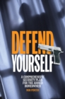 Defend Yourself : A Comprehensive Security Plan for the Armed Homeowner - eBook