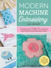 Modern Machine Embroidery : 11 Projects from Pickle Pie Designs with 25 Must-Have Embroidery Motifs - Book