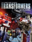 The Ultimate Guide to Vintage Transformers Action Figures - Book