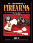 2017 Standard Catalog of Firearms : The Collector's Price & Reference Guide - Book