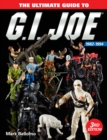 The Ultimate Guide to G.I. Joe 1982-1994 - Book