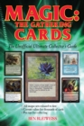 Magic - The Gathering Cards : The Unofficial Ultimate Collector's Guide - Book