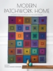 Modern Patchwork Home : Dynamic Quilts and Projects for Every Room - Book