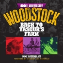 Woodstock 50th Anniversary : Back to Yasgur's Farm - Book