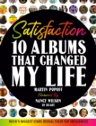Satisfaction : 10 Albums That Changed My Life - Book