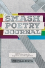 Smash Poetry Journal : 125 Writing Ideas for Inspiration and Self Exploration - Book