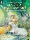 Dreamscapes - Magical Fantasy Art : 30+ step-by-step demonstrations in watercolor - Book