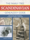 The Family Tree Scandinavian Genealogy Guide : How to Trace Your Ancestors in Norway, Sweden, and Denmark - Book
