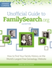Unofficial Guide to FamilySearch.org : How to Find Your Family History on the World's Largest Free Genealogy Website - Book