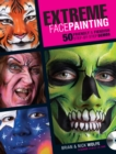 Extreme Face Painting : 50 Friendly & Fiendish Step-by-Step Demos - Book