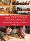 The New Traditional Woodworker : From Tool Set to Skill Set to Mind Set - Book