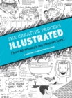 The Creative Process Illustrated : How Advertising's Big Ideas Are Born - eBook