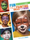 Fun Face Painting for Kids : 40 Step-by-Step Demos - Book