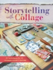 Storytelling with Collage : Techniques for Layering, Color and Texture - Book