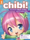 Chibi! The Official Mark Crilley How-to-Draw Guide : 32 Lessons from the Creator of Mastering Manga - Book
