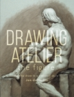Drawing Atelier - The Figure : How to Draw Like the Masters - Book