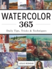Watercolor 365 : Daily Tips, Tricks and Techniques - Book