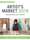 Artist's Market 2018 : How and Where to Sell Your Art; Includes a FREE subscription to ArtistsMarketOnline.com; 43rd Annual Edition; Tips on How to sell art online, Building a business, Finding art jo - Book