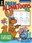 Draw AlphaToons : 130+ Crazy Critters and Characters From Letters and Numbers - Book