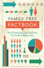 Family Tree Factbook : Key genealogy facts and strategies for the busy researcher - Book