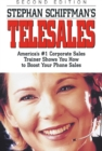 Stephan Schiffman's Telesales : America's #1 Corporate Sales Trainer Shows You How to Boost Your Phone Sales - eBook