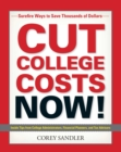 Cut College Costs Now! : Surefire Ways to Save Thousands of Dollars - eBook