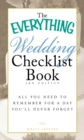 The Everything Wedding Checklist Book : All you need to remember for a day you'll never forget - eBook