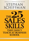 The 25 Sales Skills : They Don't Teach at Business School - eBook