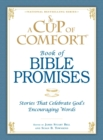 A Cup of Comfort Book of Bible Promises : Stories that celebrate God's encouraging words - eBook