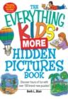 The Everything Kids' More Hidden Pictures Book : Discover hours of fun with over 100 brand-new puzzles! - eBook